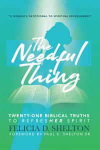 The Needful Thing Twenty One Biblical Truths to RefresHer Spirit Book