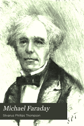 Michael Faraday: his life and work