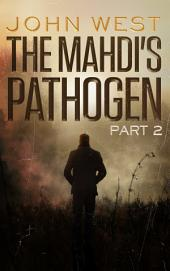 The Mahdi's Pathogen -: Part 2