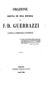 Orazione detta in sua difesa da F. D. G. avanti la Corte Regia di Firenze