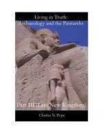 Living in Truth: Archaeology and the Patriarchs (Part III)