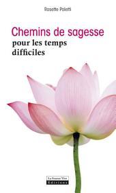 Chemins de sagesse pour les temps difficiles: Comment surmonter les épreuves de la vie