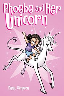 Phoebe and Her Unicorn  Phoebe and Her Unicorn Series Book 1  Book