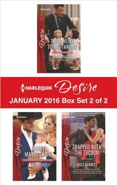 Harlequin Desire January 2016 - Box Set 2 of 2: Twin Heirs to His Throne\Nanny Makes Three\Trapped with the Tycoon