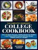 The Complete 5 Ingredient College Cookbook Book PDF