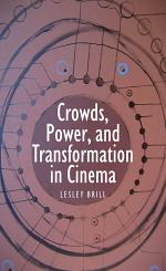 Crowds, Power, and Transformation in Cinema
