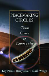 Peacemaking Circles: From Crime to Community