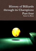 History of Billiards through its Champions Part four