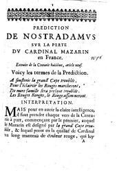 Prédiction de Nostradamus sur la perte du cardinal en France, extraite de la centurie huitième, article neuf