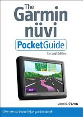The Garmin Nuvi Pocket Guide: Edition 2
