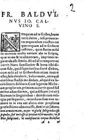 Responsio ad Caluinum et Bezam, pro Francisco Balduino iuriscons. Cum refutatione calumniarum, de scriptura & traditione