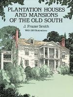Plantation Houses and Mansions of the Old South PDF