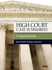 High Court Case Summaries on Corporations, Keyed to Hamilton, 11th: Edition 11
