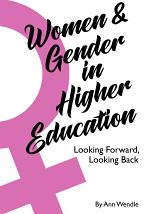 Women and Gender in Higher Education