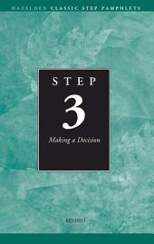 Step 3 AA Making a Decision: Hazelden Classic Step Pamphlets