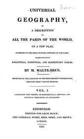 Universal Geography, Or, a Description of All the Parts of the World, on a New Plan: Mathematical, physical and political principles of geography