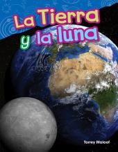 La Tierra y la luna (Earth and Moon)