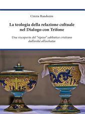 La teologia della relazione cultuale nel Dialogo con Trifone