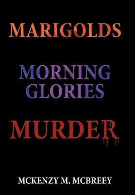 Download Marigolds   Morning Glories   Murder  The Garden Club Murder Mystery Series Book
