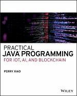 Practical Java Programming for IoT, AI, and Blockchain