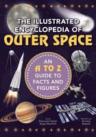The Illustrated Encyclopedia of Outer Space PDF