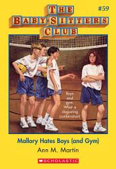 The Baby-Sitters Club #59: Mallory Hates Boys (and Gym)