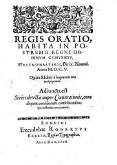 Regis oratio: habita in postremo regni ordinum conventu Westmonasteriensi 1605