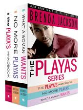 The Playas Series, The Complete Collection: Contains The Playa's Handbook, No More Playas, What a Woman Wants