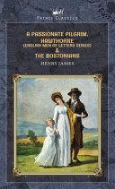 A Passionate Pilgrim  Hawthorne  English Men of Letters Series    The Bostonians PDF