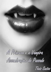 A Princesa E A Vampira: Assombrações Do Passado