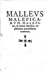 Malleus maleficarum, maleficas et earum haeresim ut phramea potentissima conterens