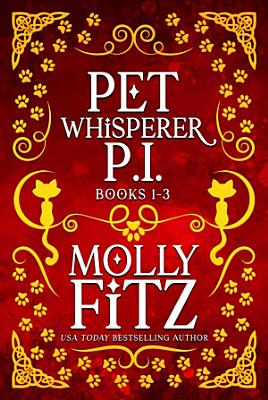 Pet Whisperer P I  Books 1 3 Special Boxed Edition PDF