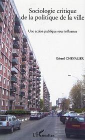 Sociologie critique de la politique de la ville: Une action publique sous influence