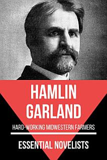 Essential Novelists   Hamlin Garland Book