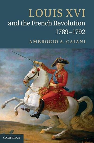 Download Louis XVI and the French Revolution  1789   1792 Book
