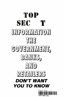 Top Secret Information the Government  Banks  and Retailers Don t Want You to Know PDF
