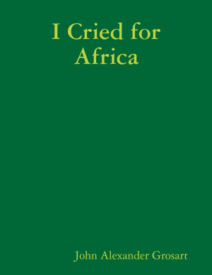 I Cried for Africa