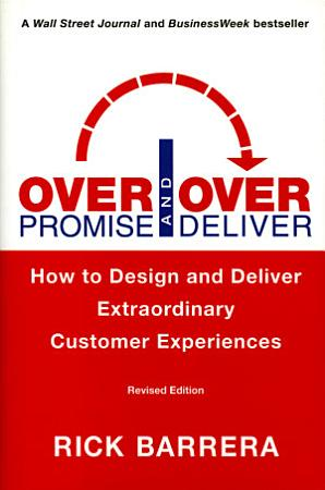 Overpromise and Overdeliver  Revised Edition  PDF