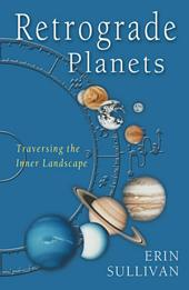 Retrograde Planets: Traversing the Inner Landscape