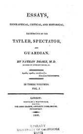 Essays, Biographical, Critical and Historical: Illustrative of the Tatler, Spectator, and Guardian, Volumes 1-2