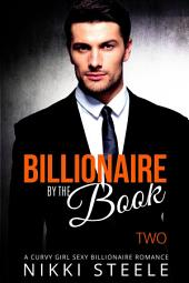 Billionaire By The Book - Two: A Curvy Girl Sexy Billionaire Romance