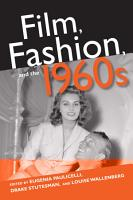 Film  Fashion  and the 1960s PDF