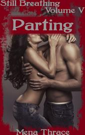 Parting: (Still Breathing Volume 5)