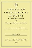 American Theological Inquiry  Volume One  Issue Two PDF