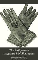The Antiquarian Magazine   Bibliographer PDF