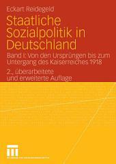 Staatliche Sozialpolitik in Deutschland: Band I: Von den Ursprüngen bis zum Untergang des Kaiserreiches 1918, Ausgabe 2