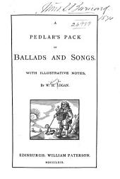 A Pedlar's Pack of Ballads and Songs: With Illustrative Notes