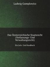 Das ?esterreichische Staatsrecht (Verfassungs- Und Verwaltungsrecht)