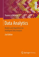 Data Analytics: Models and Algorithms for Intelligent Data Analysis, Edition 2