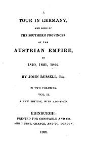 A tour in Germany: and some of the southern provinces of the Austrian Empire, in 1820, 1821, 1822, Volume 2